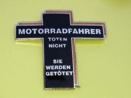 PINS 21 -  MOTO, Motorbike, Motorcycle Motorradfahrer Töten Nicht....Sie Werden Getötet - Motos