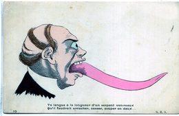 Ta Langue A La Longueur D'un Serpent Venimeux Qu'il Faudrait Arracher, Casser, Couper En Deux ... - 1900-1949