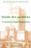 GUIDE ARCHIVES SOURCES COMPLEMENTAIRES SERVICE HISTORIQUE ARMEE TERRE VINCENNES 1996 - Boeken