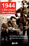 1944 ETE CHAUD DES COLLABOS FRONT NORMANDIE ET RUE PARIS LIBERATION PPF DORIOT BUCARD MILICE LVF - Francés