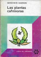LAS PLANTAS CARNIVORAS LIBRO AUTOR GENEVIEVE DAWSON LIBROS DEL CAMINANTE AÑO 1965 95 PAGINAS EUDEBA EDITORIAL UNIVERSITA - Cultural