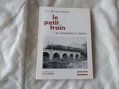 Le Petit Train De Montpellier à Palavas Par Pierre Gaches Livre Dédicacé - Ferrovie & Tranvie