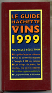 LE GUIDE HACHETTE DES VINS 1999 . - Gastronomie