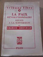 Tribune Libre N°25 Ch. Montirian La Paix Révolutionnaire Riposte à La Subversion - Non Classés