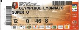 Vieux Papiers- Billet D'Entrée Du Match De 1ère Division Stade Rennais Olympique Lyonnais Le Dimanche 13 Mars 2016 - - Tickets D'entrée