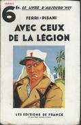 Ferri Pisani - Avec Ceux De La Légion - 1932 Avec Protège Livre Bibliothèques Des Gares Des Chemins De Fer - Avontuur