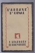 1928 L' ABBAYE D' ORVAL 3 LEGENDES ET UNE VERITE - Culture