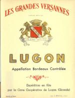 1 Etiquette Ancienne De LUGON LES GRANDES VERSANNES - Bordeaux