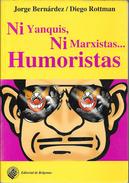 NI YANQUIS NI MARXISTAS... HUMORISTAS LIBRO AUTORES JORGE BERNARDEZ Y DIEGO ROTTMAN EDITORIAL DE BELGRANO  AÑO 1997 195 - Humor