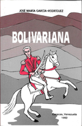BOLIVARIANA LIBRO AUTOR JOSE MARIA GARCIA RODRIGUEZ CARACAS VENEZUELA AÑO 1992 107 PAGINAS DEDICADO Y AUTOGRAFIADO POR - Poetry