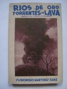 RÍOS DE ORO, TORRENTES DE LAVA. CRONICAS - DIONISIO MARTÍNEZ SANZ (NICARAGUA 1960). PROLOGO DE EUGENIO NOÉL - Cultural