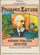 Fablas De Prosper ESTIEU ( En Occitan Et Français ) Année 1991 Castelnaudary - Languedoc-Roussillon