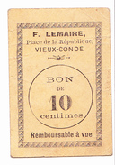 BON De 10c F.LEMAIRE VIEUX-CONDE 14-18 - Bons & Nécessité