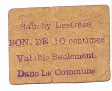 BON De 10c De SAUCHY-LESTREES 14-18 - Bons & Nécessité