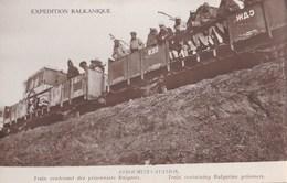 Carte Photo Cpsm : Expédition Balkanique (Grèce Serbie) Stroumitza Train De Prisonniers Bulgares    Bulgaria - Places