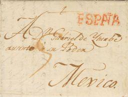PREFILATELIA. Galicia. SOBRE 1802. MADRID A MEXICO. Marca ESPAÑA, En Nuestra Opinión De La Coruña, - Spanje