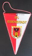 SC Eisenstadt AUSTRIA  FOOTBALL CLUB, SOCCER / FUTBOL / CALCIO, OLD PENNANT, SPORTS FLAG - Uniformes Recordatorios & Misc