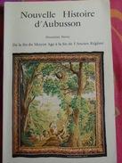 CREUSE / * NOUVELLE HISTOIRE D'AUBUSSON ,2° Partie -Fin Du Moyen Age à Fin De L'Ancien Régime .* - Limousin