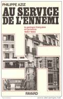 AU SERVICE ENNEMI GESTAPO FRANCAISE PROVINCE BOURGES SAINT ETIENNE MARSEILLE OCCUPATION COLLABORATION  RESISTANCE - 1939-45