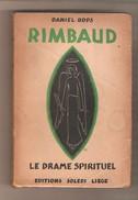 DANIEL ROPS - RIMBAUD LE DRAME SPIRITUEL - Editions Soledi, Liège, S.d. Circa 1936 - Biographien