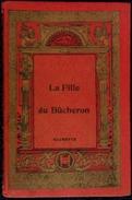 La Fille Du Bûcheron - Librairie Hachette - ( 1927 ) . - Bücher, Zeitschriften, Comics