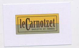 HOTEL LAUDINELLA / LE CARNOTZET RACLETTE ET FONDUE - ST MORITZ Edit:   FORMAT 5,5 X 8,5 - Cartes De Visite