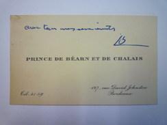 CARTE De VISITE Du  PRINCE De BEARN Et De  CHALAIS  (Bordeaux)   - Cartes De Visite