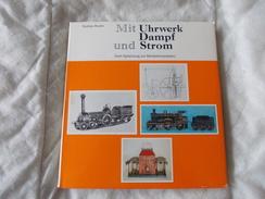 Mit Uhrwerk Dampf Und Strom Par Gustav Reder - Books, Magazines, Comics