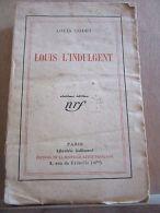 Louis Codet: Louis L'indulgent/ Librairie Gallimard, 1926 - Andere Sammlungen