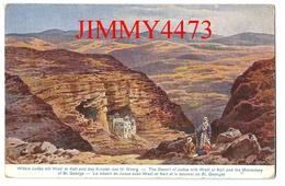 CPA POST CARD - Le Désert De Judée Avec Wadi El Keit Et Le Couvent De St. Georges En 1923 - Edit.C. A. Série 787 N°53