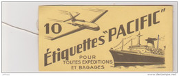 """632 _ CARNET ETIQUETTES """" PACIFIC """" POUR TOUTES EXPEDITIONS ET BAGAGES . RESTE 1 ETIQUETTE - Titres De Transport"""