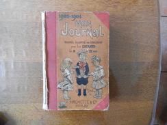 MON JOURNAL RECUEIL ILLUSTRE EN COULEURS POUR LES ENFANTS DE 8 A 12 ANS 1903-1904 791 PAGES ILLUSTRATIONS DE JOB.... - Giornali