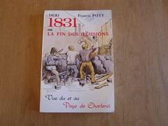 1831 OU LA FIN DES ILLUSIONS Vue Du Et Au Pays De Charleroi F Poty Histoire Hainaut Révolution Révolte Ouvrières Combats - Belgique