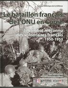 Tres Beau Livre Le Bataillon Francais Del Onu En Corée (1950.1953) 221pages Tres Illustrée - War 1939-45