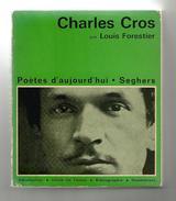 Charles Cros Par Louis Forestier. Poètes D'aujourd'hui N° 47. Pierre Seghers - Poésie
