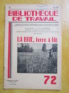 B.T. N°72 / LA BRIE, Terre à Blé / Bibliothèque De Travail Avec Illustrations / 15/04/1949 Dessins J.ROUSSEAU à Ch... - Ciencia
