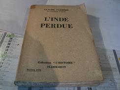 L INDE PERDUE. 1935. CLAUDE FARRERE DE L ACADEMIE FRANCAISE. FLAMMARION - History
