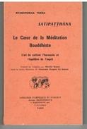 LE COEUR DE LA MEDITATION BOUDDHISTE.NYANAPONIKA THERA. SATIPATTHANA.1983. 6€ Frais De Port Compris. - Psychologie/Philosophie