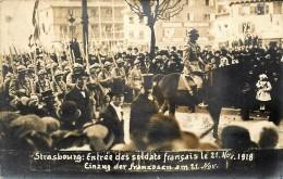 France - 67 - Strasbourg - Carte-Photo - Entrée Des Soldats Français Le 21 Nov. 1918 - Einzug Der Franzosen Am 21 Nov - Strasbourg