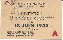 RARE DOCUMENT INVITATION 4 PERSONNES  PRISE D'ARME  ET DEFILE MILITAIRE 18 JUIN 1945  CACHET AVEC CROIX DE LORRAINE - Documents Historiques