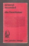 Ernest MANDEL - Du Fascisme - François Maspero, Poche Rouge N° 10, 1974 - Politik