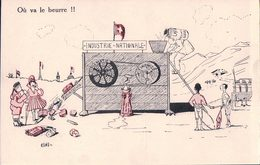 Politique Suisse, Industrie Nationale, Ou Va Le Beurre! Illustrateur RENE (1621) Trace De Collage Au Dos - Satirisch