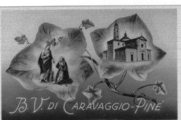 Cartolina Santuario B.V. Di CARAVAGGIO - PINE' - Autres Villes