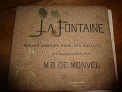 1888 La Fontaine :Fables Choisies Pour Les Enfants Et Illustrées Par M.B. DE MONVEL  - Plon-Nourrit & Cie  - Impr.-Edit - Livres, BD, Revues