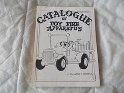 Catalogue Of Toy Fire Apparatus Volume 1 By Coleman Et Russel - Books On Collecting