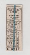 Biglietto Ticket Billet F.S. Ferrovie Dello Stato Metà Prezzo Lecce Roma Via Foggia  2°Cl. 1940 Regno Gg - Treni