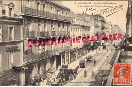 44 - SAINT NAZAIRE- LA RUE VILLE ES MARTIN A LA HAUTEUR DE L' HOTEL DE BRETAGNE -1910 - Saint Nazaire