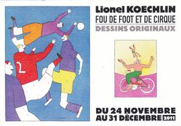 KOECHLIN  Lionel   - Exposition  Lille -  Fou De Foot Et De Cirque  -  CPM  10.5x15  Neuve TBE  2011 - Künstlerkarten