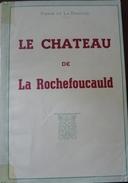 Le Chateau De La Rochefoucaultd Pierre De La Tardoire - Poitou-Charentes