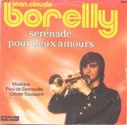 45 T Jean Claude Borelly Serenade Pour Deux Amours 1976 Delphine 64019 - Instrumental